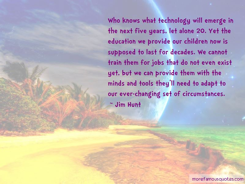 Jim Hunt Quotes Pictures 4