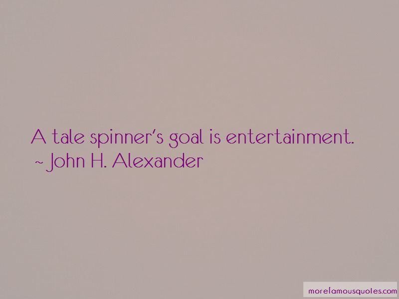 John H. Alexander Quotes Pictures 4