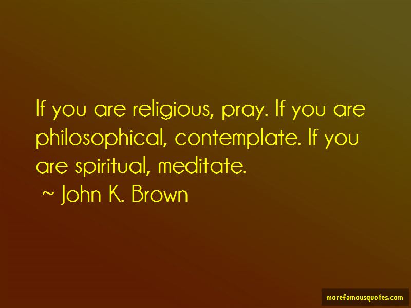 John K. Brown Quotes Pictures 2