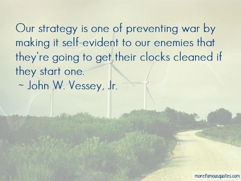 John W. Vessey, Jr. Quotes