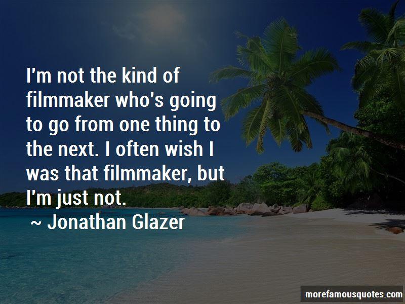 Jonathan Glazer Quotes Pictures 3