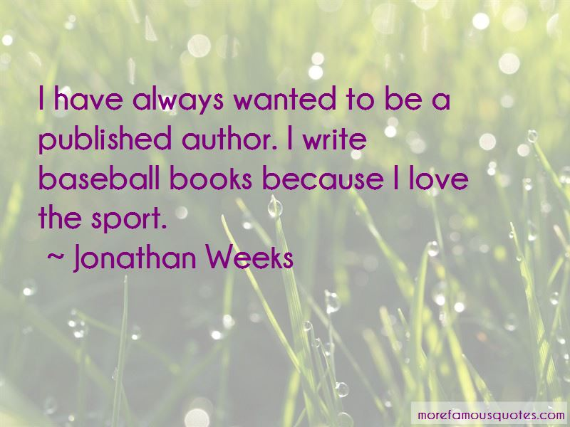 Jonathan Weeks Quotes Pictures 4