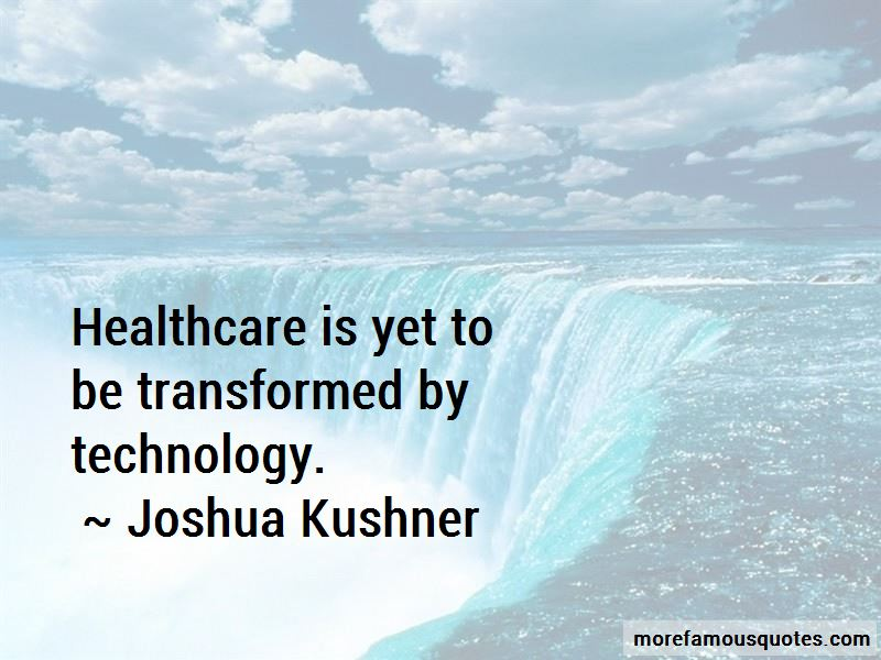 Joshua Kushner Quotes
