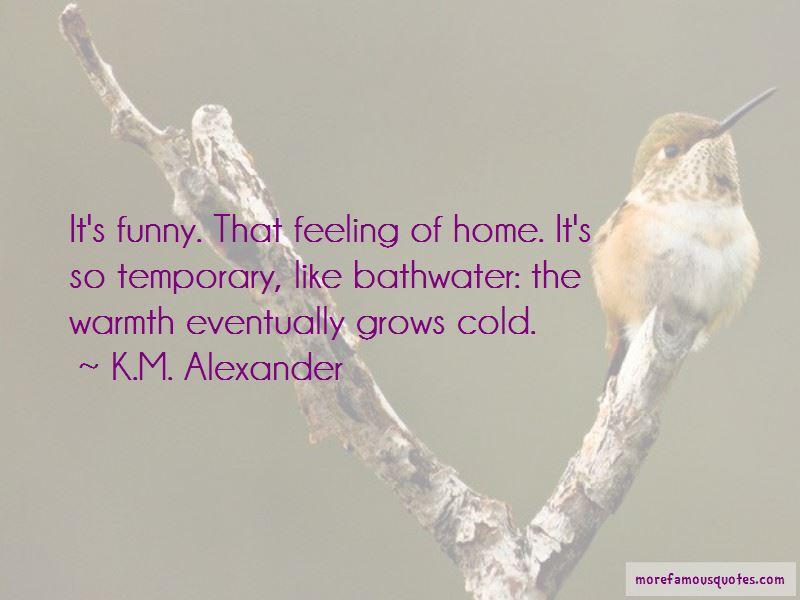 K.M. Alexander Quotes