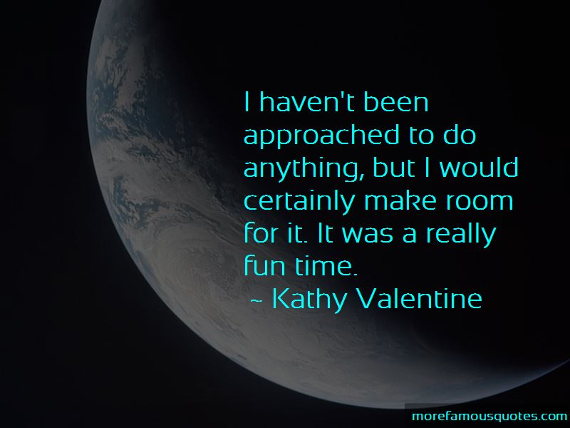 Kathy Valentine Quotes Pictures 3