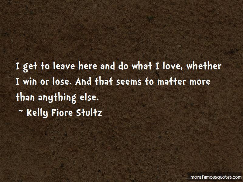 Kelly Fiore Stultz Quotes