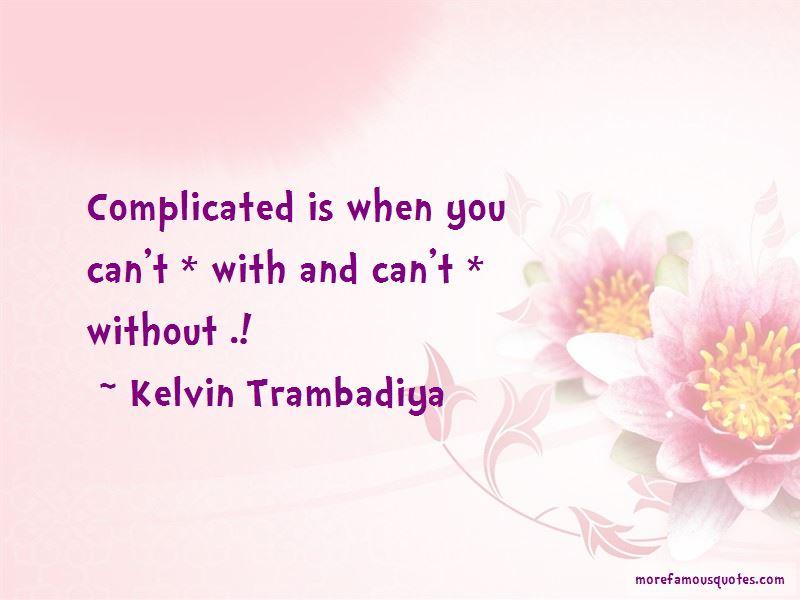 Kelvin Trambadiya Quotes