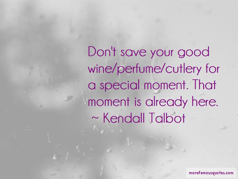 Kendall Talbot Quotes