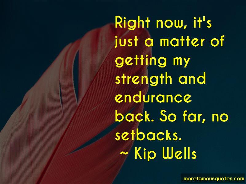 Kip Wells Quotes
