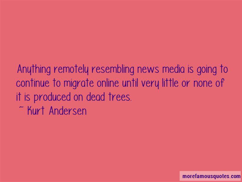 Kurt Andersen Quotes