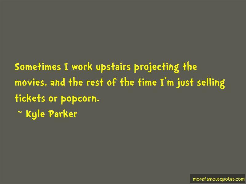 Kyle Parker Quotes Pictures 2