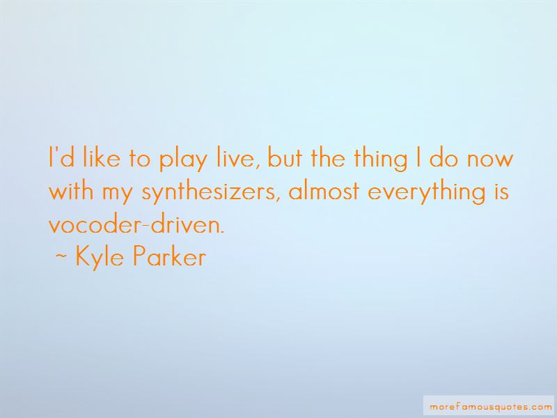 Kyle Parker Quotes Pictures 3
