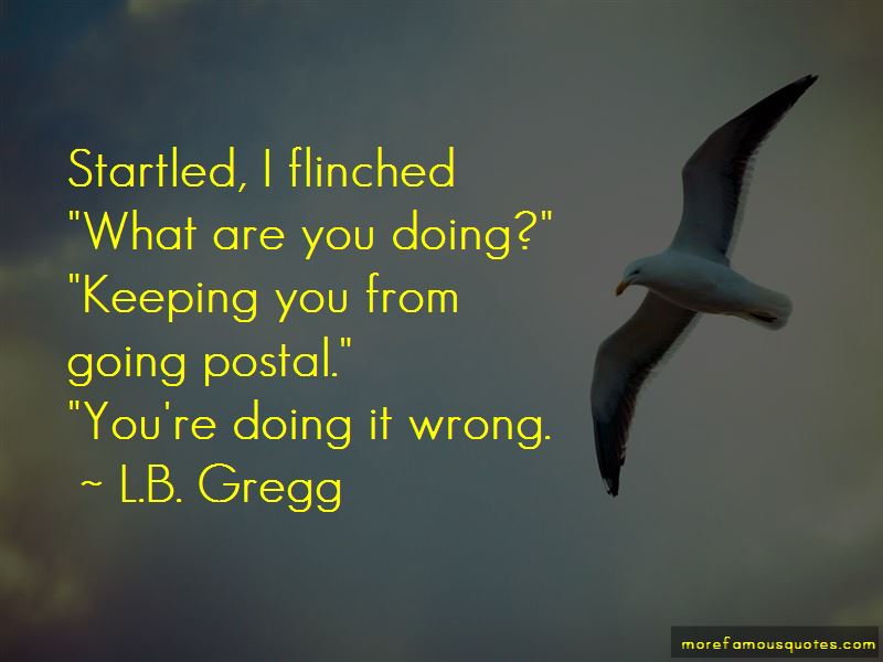 L.B. Gregg Quotes Pictures 2