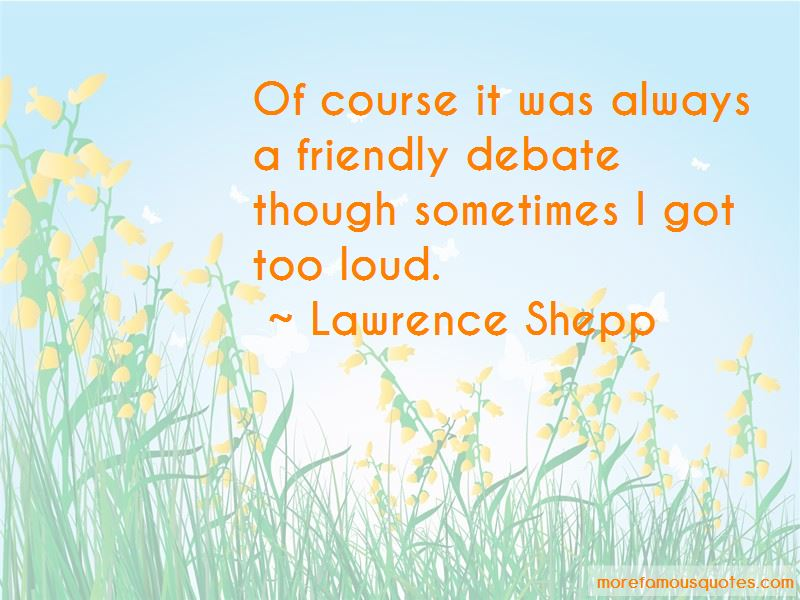 Lawrence Shepp Quotes Pictures 3