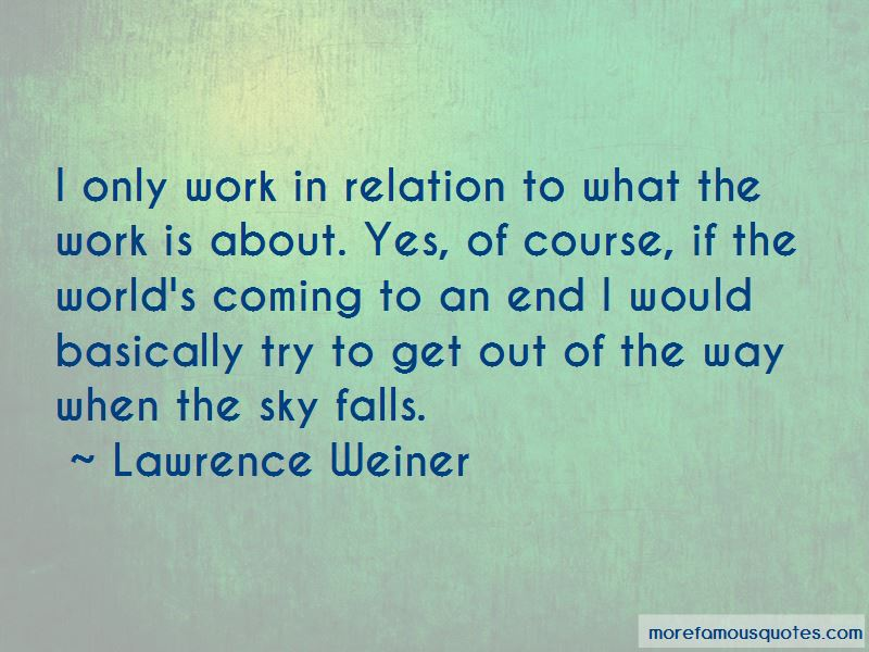 Lawrence Weiner Quotes