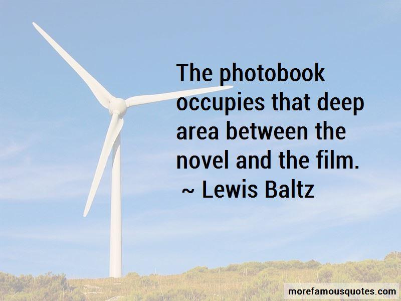 Lewis Baltz Quotes Pictures 3