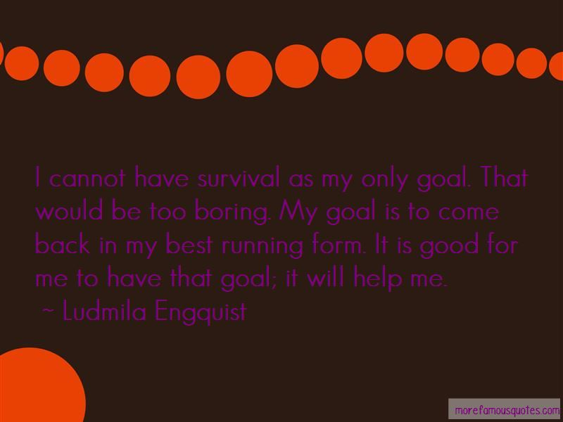 Ludmila Engquist Quotes
