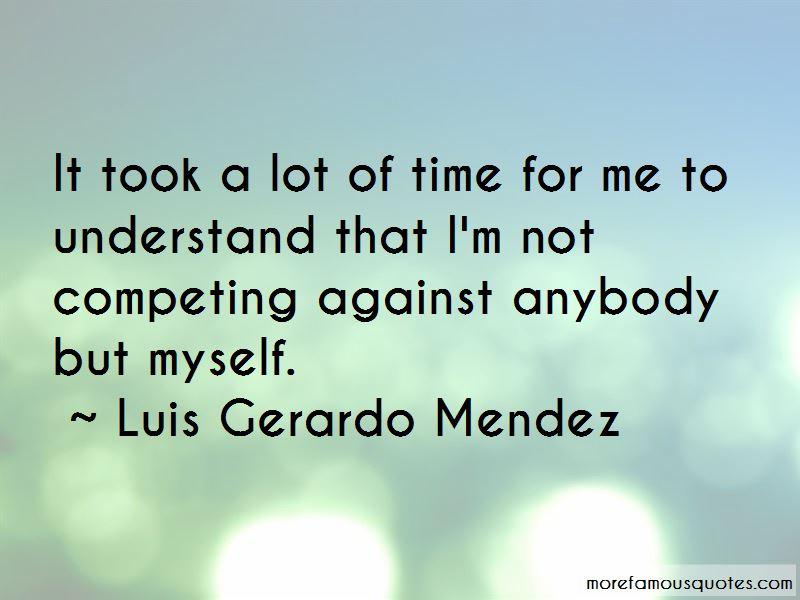 Luis Gerardo Mendez Quotes Pictures 2