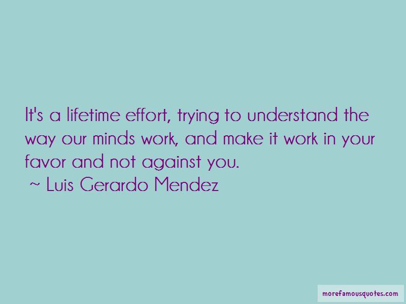 Luis Gerardo Mendez Quotes Pictures 3