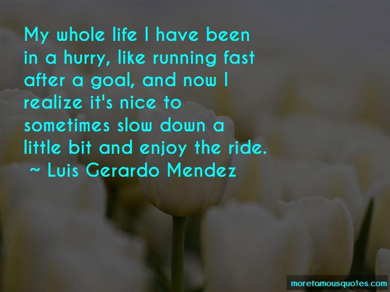 Luis Gerardo Mendez Quotes Pictures 4