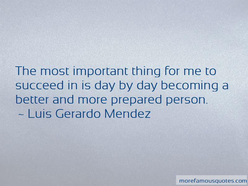 Luis Gerardo Mendez Quotes