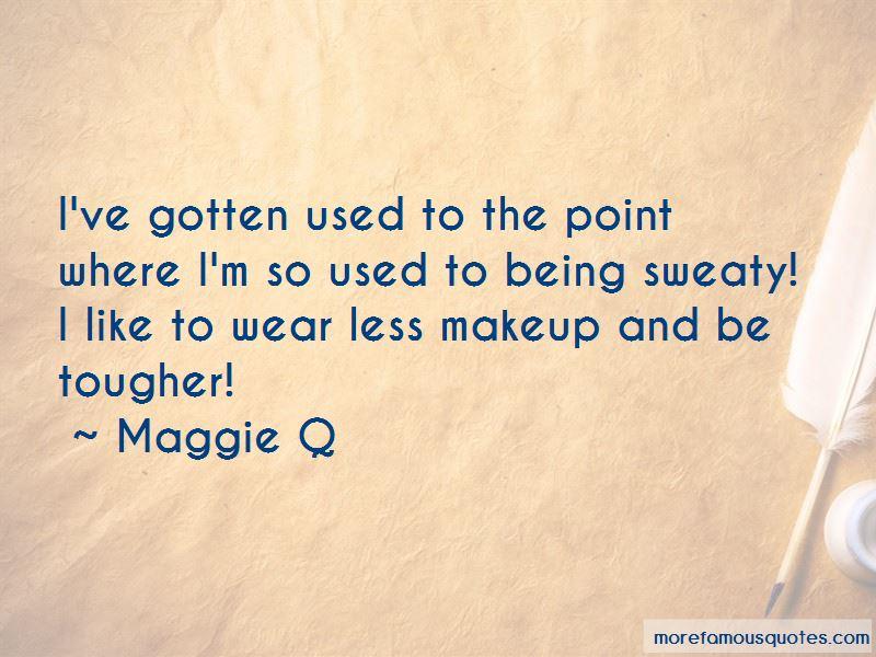 Maggie Q Quotes Pictures 4