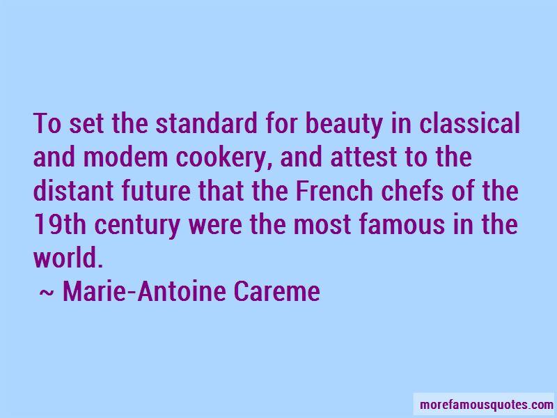Marie-Antoine Careme Quotes