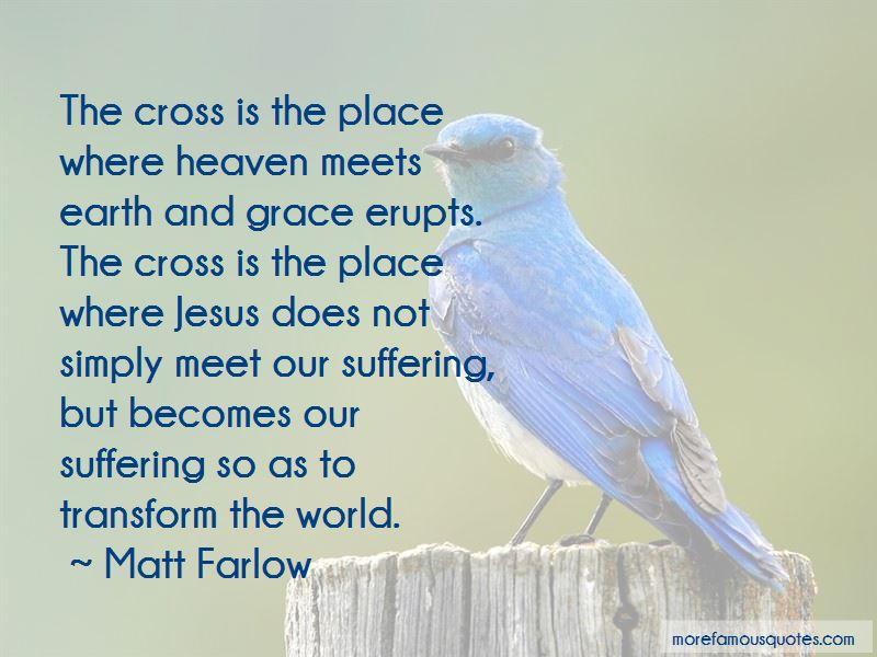 Matt Farlow Quotes