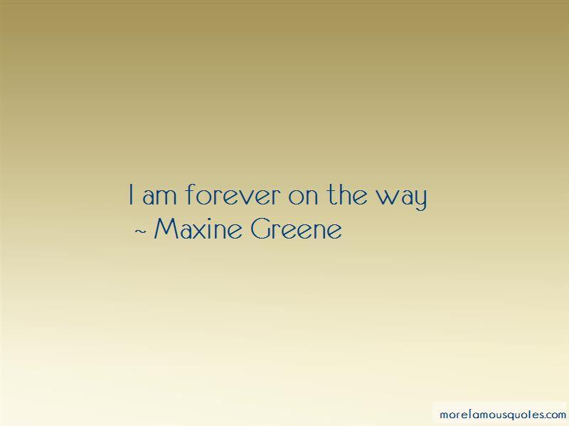 Maxine Greene Quotes