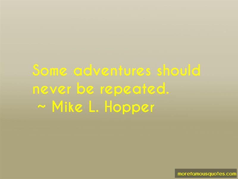 Mike L. Hopper Quotes
