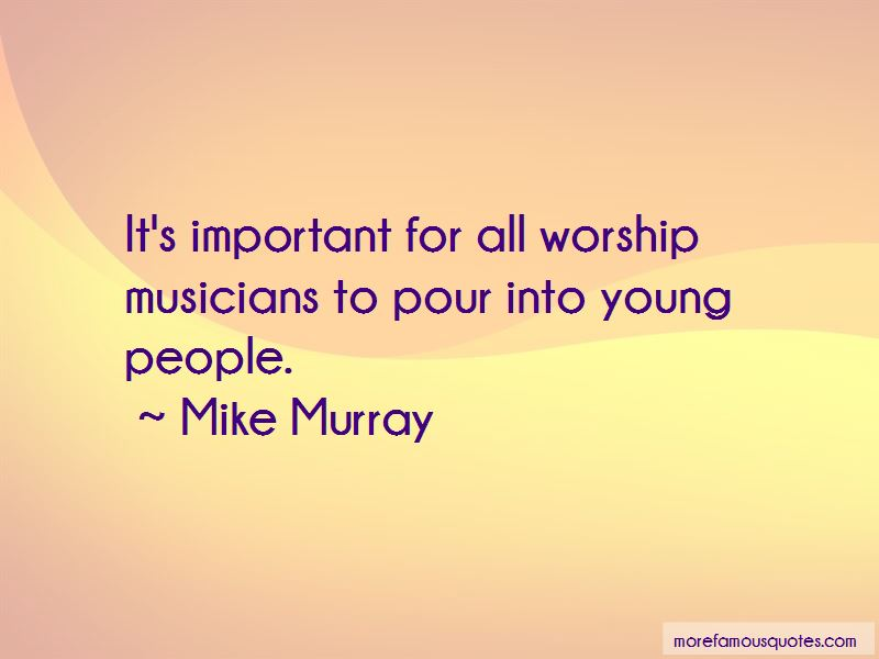 Mike Murray Quotes Pictures 2