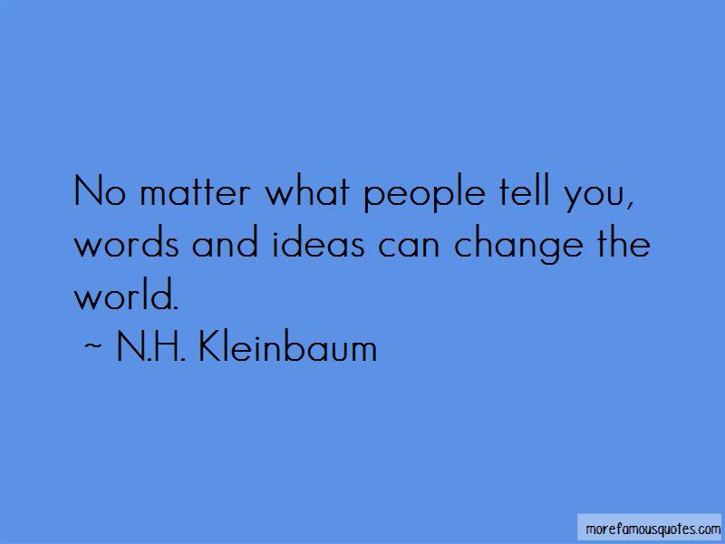 N.H. Kleinbaum Quotes Pictures 3