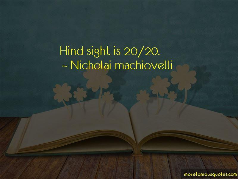 Nicholai Machiovelli Quotes