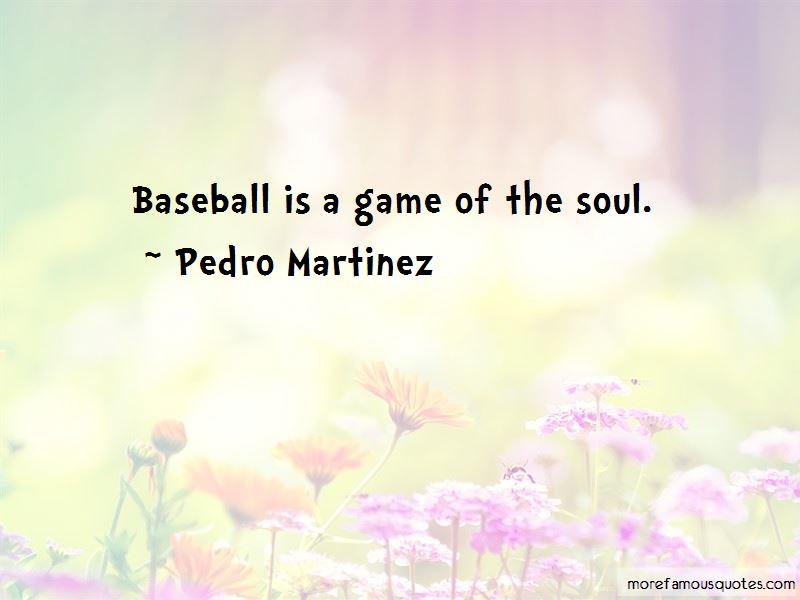 Pedro Martinez Quotes Pictures 3