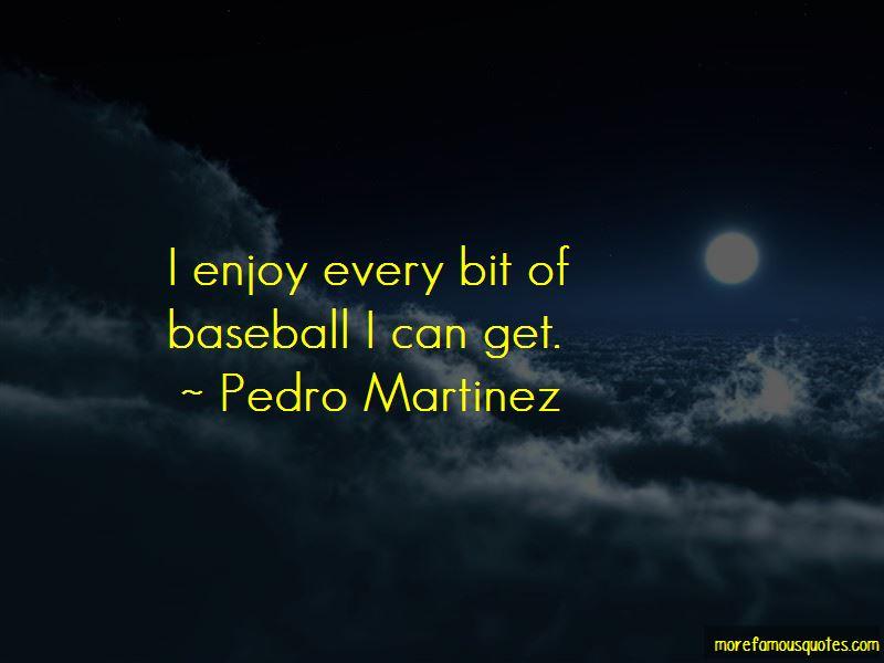 Pedro Martinez Quotes Pictures 4