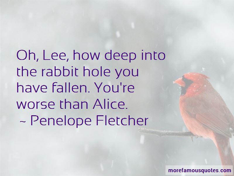 Penelope Fletcher Quotes