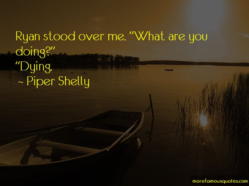 Piper Shelly Quotes Pictures 2