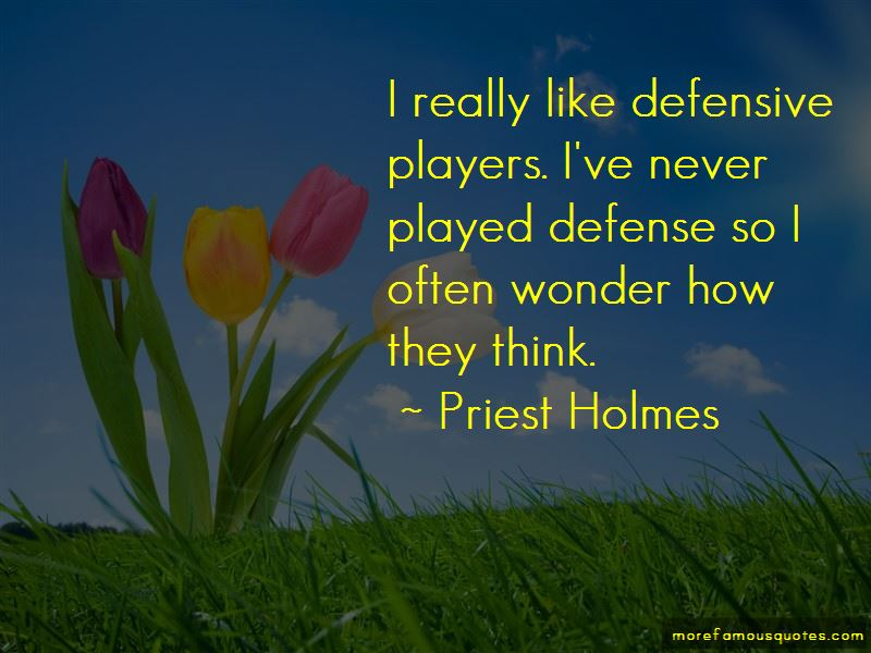 Priest Holmes Quotes