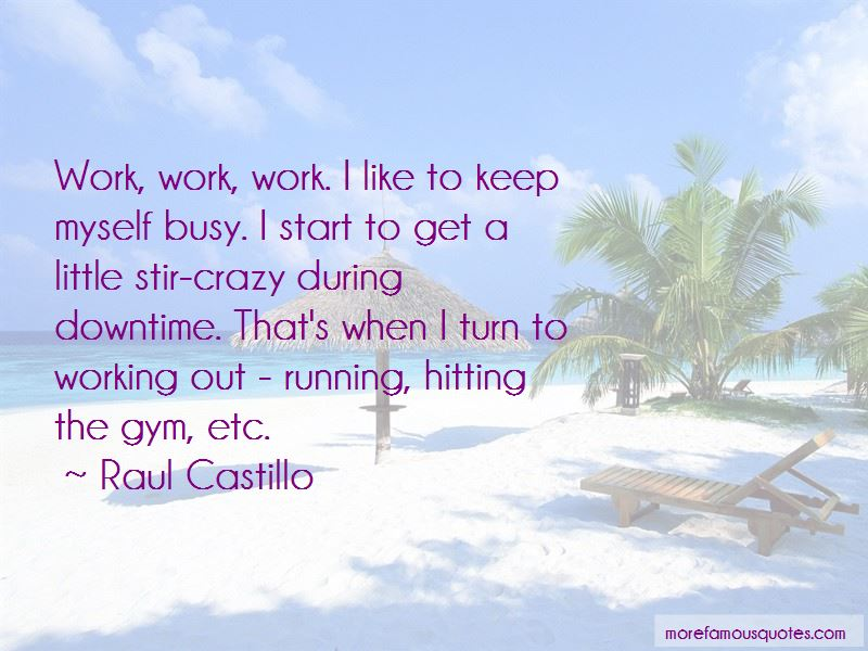 Raul Castillo Quotes Pictures 3
