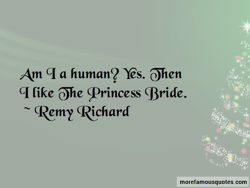 Remy Richard Quotes