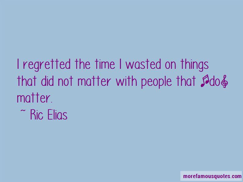 Ric Elias Quotes
