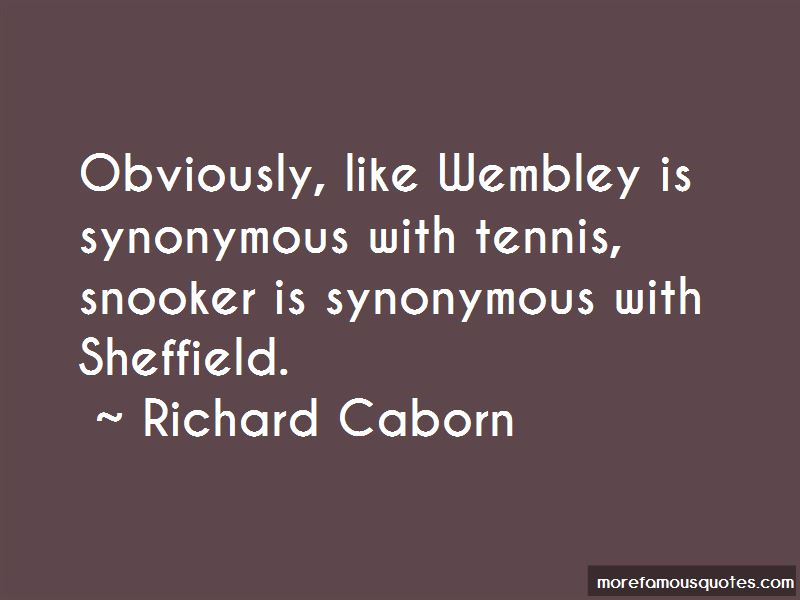 Richard Caborn Quotes