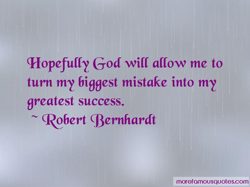 Robert Bernhardt Quotes