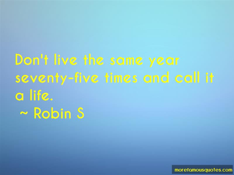Robin S Quotes Pictures 3