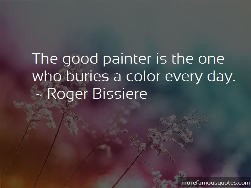 Roger Bissiere Quotes