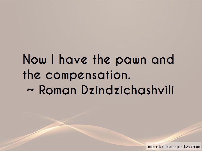 Roman Dzindzichashvili Quotes
