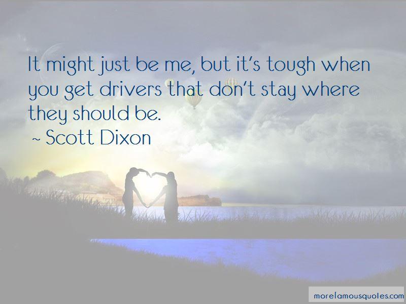 Scott Dixon Quotes