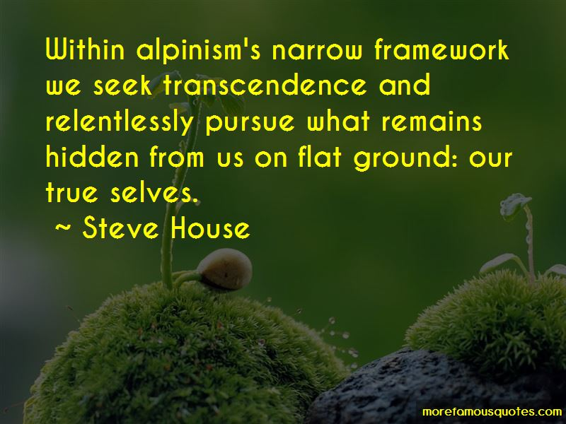 Steve House Quotes Pictures 3