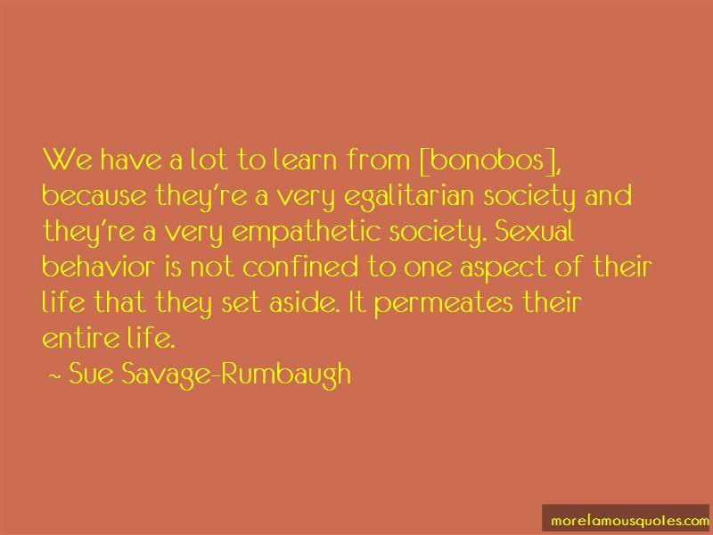 Sue Savage-Rumbaugh Quotes Pictures 4