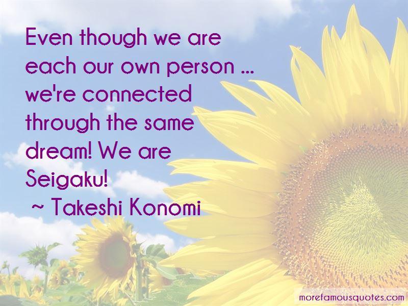 Takeshi Konomi Quotes